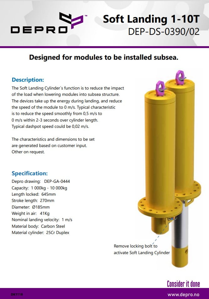 A sylinder to reduce the impact of the load when lowering modules into subsea structure.