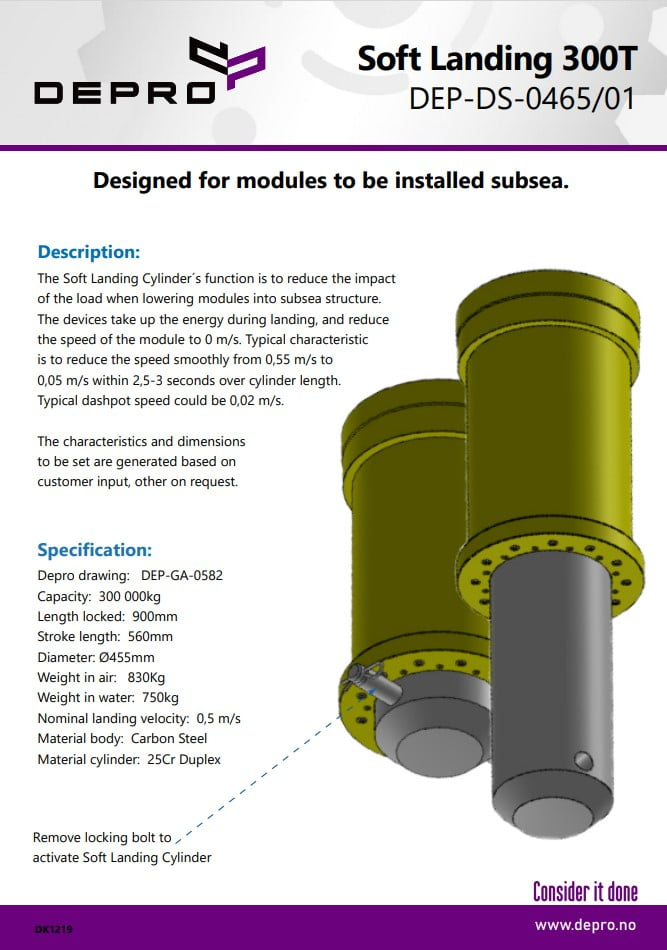 A cylinder to reduce the impact of the load when lowering modules into subsea structure.